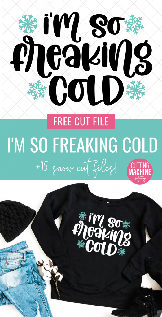 Are you always cold? Download a free I'm So Freaking Cold SVG that's perfect for winter crafting plus 15 free snow cut files that you can cut with your Cricut or Silhouette. Fun for sweatshirts, hoodies, mugs, handmade gifts and more! #SVG #CutFiles #FreeCutFiles #FreeSVG #Snow #WinterCrafts #CricutMade #CricutCreated