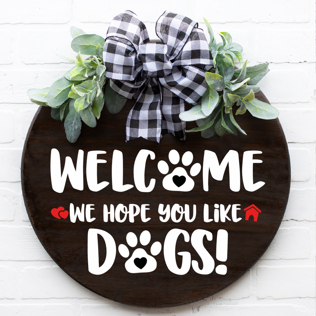 Free DIY Welcome We Hope You Like Dogs SVG for making door signs and doormats